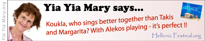 [Yia Yia Mary says Takis and Margarita sing great together!]