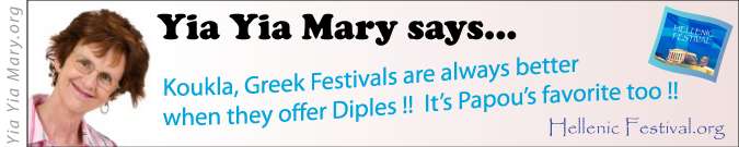 [Yia Yia Mary says Greek Festivals are better with Diples!]